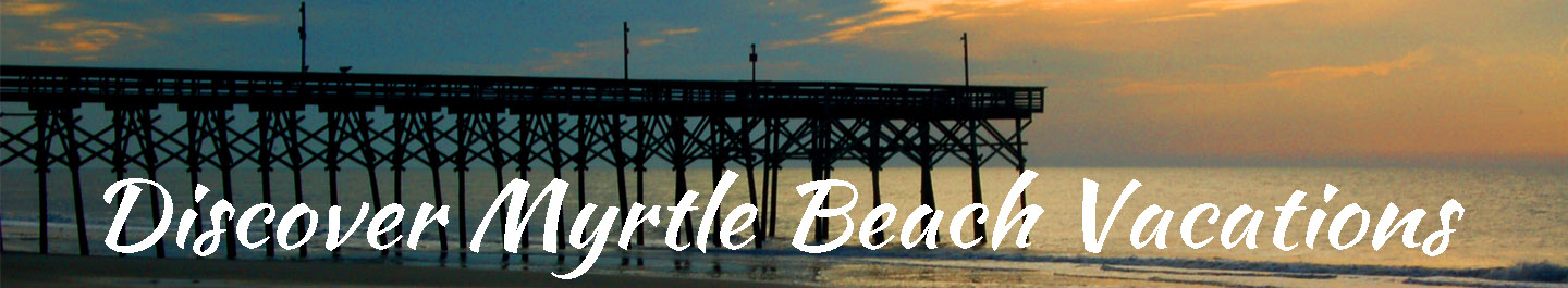 Discover Myrtle Beach Vacations header image